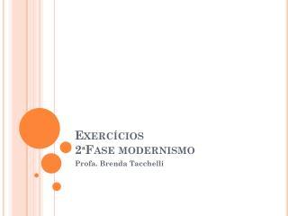 Exerc�cios  2� Fase modernismo