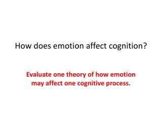 How does emotion affect cognition?