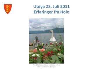 Utøya 22. Juli 2011 Erfaringer fra Hole