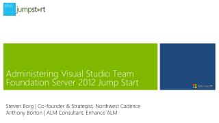 Administering Visual Studio Team Foundation Server 2012  Jump  Start