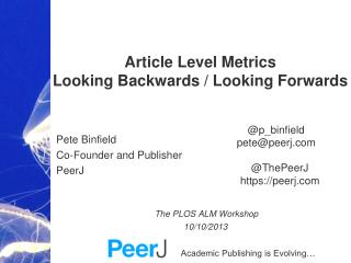 Article Level Metrics Looking Backwards / Looking Forwards   Pete Binfield