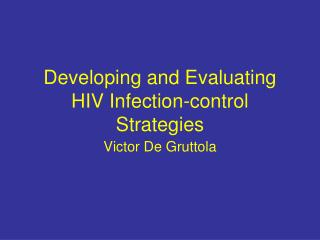 Developing and Evaluating HIV Infection-control Strategies