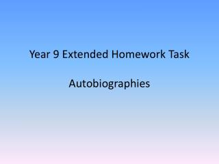 Year 9 Extended Homework Task  Autobiographies
