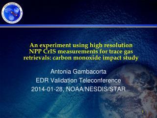 Antonia  Gambacorta EDR Validation Teleconference 2014-01-28, NOAA/NESDIS/STAR