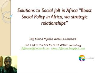 "Solutions to Social Jolt in Africa ""Boost Social Policy in Africa, via strategic relationships"""