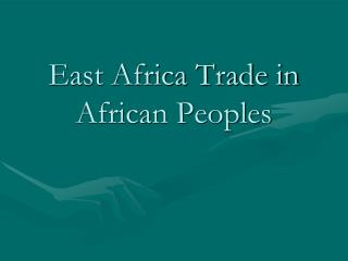 East Africa Trade in African Peoples
