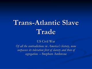 Trans-Atlantic Slave Trade