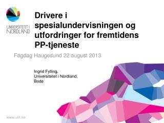 Drivere i spesialundervisningen og utfordringer  for fremtidens  PP-tjeneste