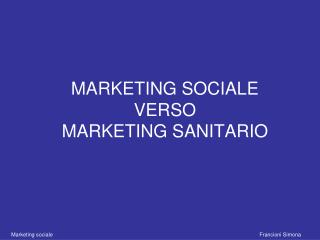 MARKETING SOCIALE VERSO MARKETING SANITARIO