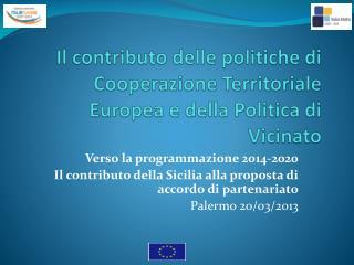 Il contributo delle politiche di Cooperazione Territoriale Europea e della Politica di Vicinato