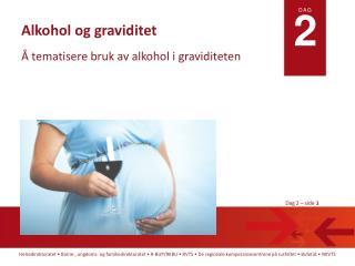 Alkohol og graviditet