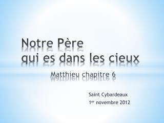 Notre Père  qui es dans les cieux Matthieu chapitre 6