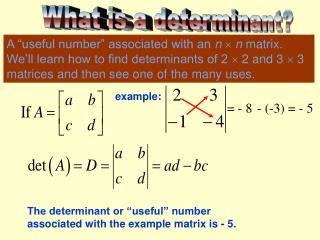 What is a determinant?