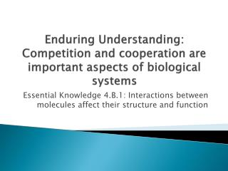Enduring Understanding:  Competition and cooperation are important aspects of biological systems