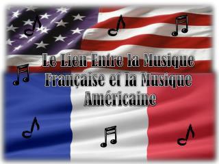 Le Lien Entre la Musique  Française et la Musique  Américaine