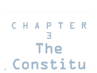 C H A P T E R   3 The  Constitution