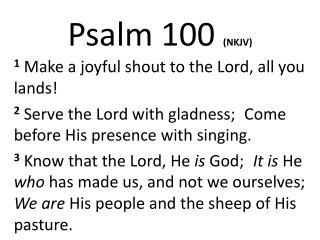 Psalm  100 (NKJV)