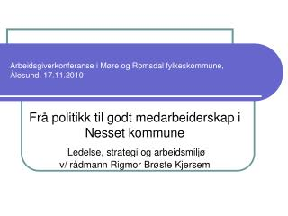 Arbeidsgiverkonferanse i Møre og Romsdal fylkeskommune,   Ålesund, 17.11.2010