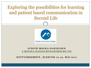 Exploring the possibilities for learning and patient based communication in Second Life