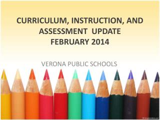 CURRICULUM, INSTRUCTION, AND ASSESSMENT  UPDATE FEBRUARY 2014