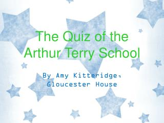 The Quiz of the  Arthur Terry School