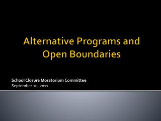 Alternative Programs and  Open Boundaries