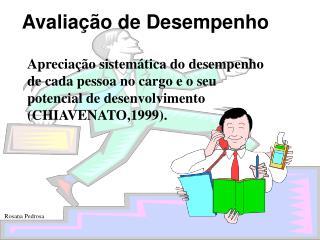 PROCESSO QUE MEDE O  GRAU DE REALIZA  O DO EMPREGADO, DAS  EXIG NCIAS DO SEU TRABALHO MILKOVICK e BOUDREAU, 2000.