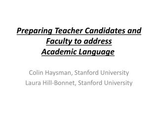 Preparing  Teacher  Candidates and Faculty to address Academic Language