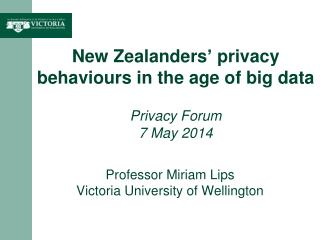 New Zealanders' privacy behaviours in the age of big data Privacy Forum 7  May 2014