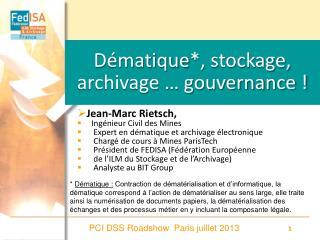 Dématique *, stockage, archivage … gouvernance !