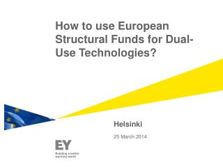 How to use European Structural Funds for Dual-Use Technologies?