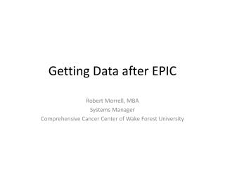 Getting Data after EPIC