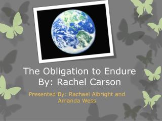 The Obligation to Endure By: Rachel Carson