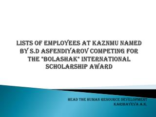 Head the Human Resource Development Karibayeva  A.K.