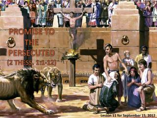 PROMISE TO THE PERSECUTED (2  THESS . 1:1-12)