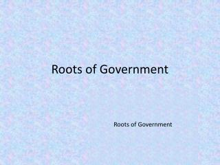 Roots of Government
