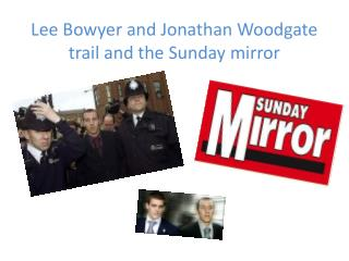 Lee Bowyer and Jonathan Woodgate trail and the Sunday mirror