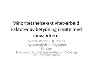 Minoritetshelse-aktivitet-arbeid .  Faktorer av betydning i møte  med  innvandrere ,