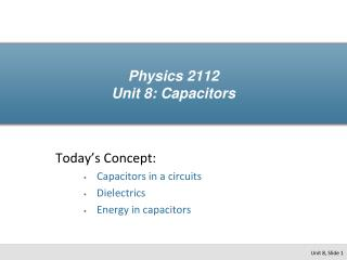 Physics 2112 Unit 8: Capacitors