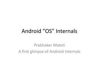 "Android ""OS"" Internals"