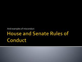 House and Senate Rules of Conduct
