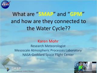 "What are "" SMAP "" and "" GPM "" and how are they connected to the Water Cycle??"