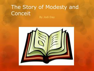 The Story of Modesty and Conceit