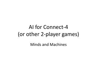 AI for Connect-4  (or other 2-player games)