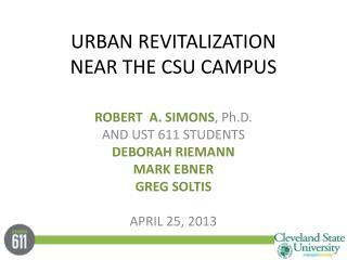 URBAN REVITALIZATION  NEAR THE CSU CAMPUS