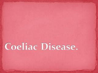 Coeliac Disease.