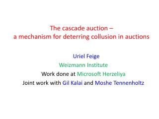 The cascade auction –  a  mechanism for deterring collusion in auctions