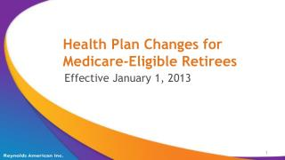 Health Plan Changes for Medicare-Eligible Retirees