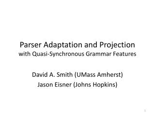 Parser Adaptation and Projection  with Quasi-Synchronous Grammar Features