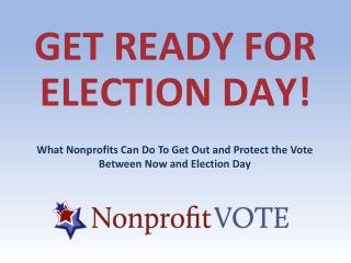 GET READY FOR ELECTION DAY!